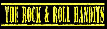 """The Rock & Roll Bandits"""